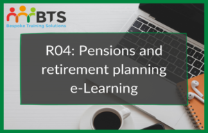 R04 Pensions and retirement planning e-Learning module