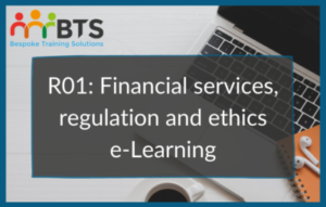 R01 Financial services, regulation and ethics e-Learning Module